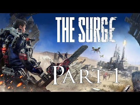 The Surge Let's Play Walkthrough Part 1 - Lynx Starting the New Job