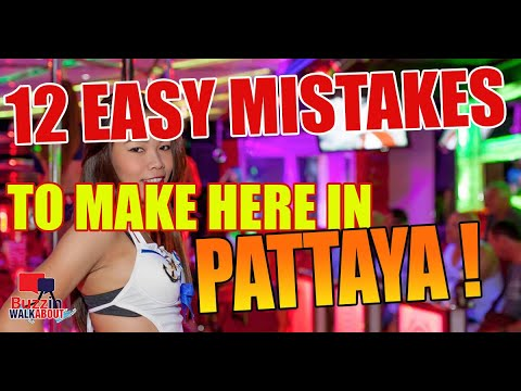 Easy Mistakes to make in Pattaya City. Stay ahead of the game and keep yourself out of harms way.