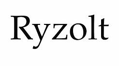 How to Pronounce Ryzolt