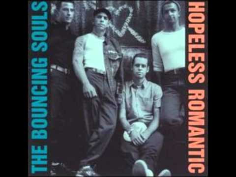 Bouncing Souls Hopeless Romantic Full Album