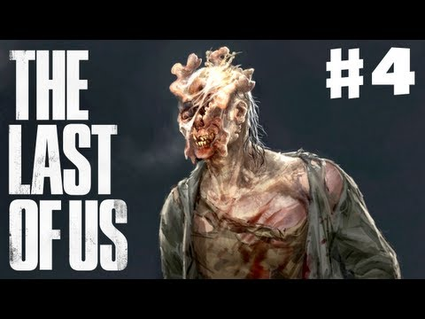 The Last Of Us - Gameplay Walkthrough Part 4 - Clickers (PS3)