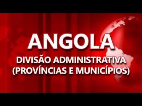 Angola: Províncias e Municípios (CANAL 82 -ANGOLA) PARTE 1