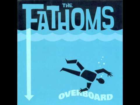 The Fathoms - Overboard [Full Album]