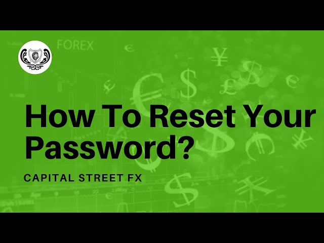 Reset Password Of Your Member Area | Capital Street Fx