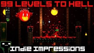 Indie Impressions - 99 Levels to Hell
