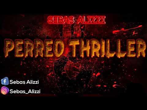 PERREO THRILLER ✖ Sebas Alizzi