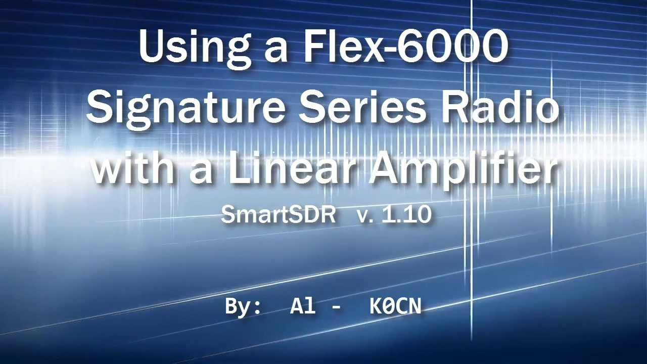 Using a Flex-6000 Signature Series Radio with a Linear Amplifier