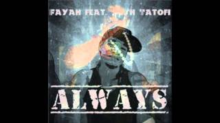 Fayah ft. Josh Tatofi - Always