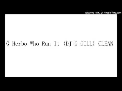 G Herbo Who Run It (DJ G GILL) CLEAN