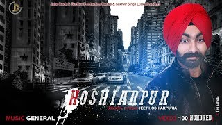 HOSHIARPUR (FULL VIDEO)|JEET HOSHIARPURIA | GENRAL | JUKE DOCK