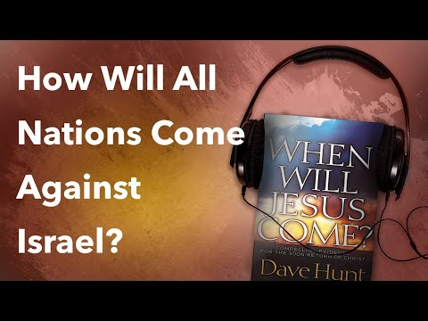 How Will All Nations Come Against Israel?