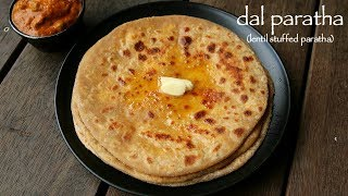 dal paratha recipe  dal ka paratha  lentil stuffed paratha recipe