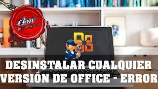 DESINSTALAR CUALQUIER VERSION DE OFFICE EN CASO DE ERROR