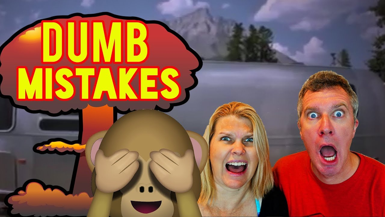 4-dumb-mistakes-we-ve-made-rv-camping