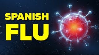 Why Spanish Flu Killed Over 50 Million People - Deadliest Plague in Modern History