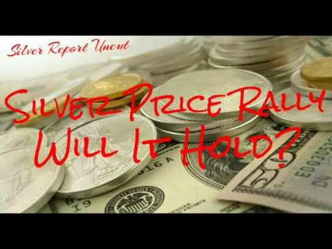 Silver Price Rally Will It Hold? - Economic Collapse News