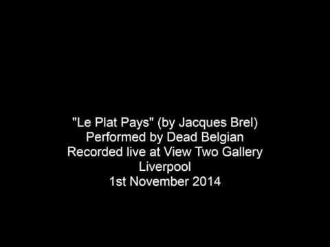 Le Plat Pays (Jacques Brel) - Performed by  Dead Belgian