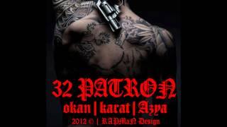 """Okan ft. Karat ft. Azya - """"32 Patron"""" 2012"""