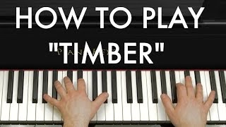 "How to Play ""Timber"" by Pitbull ft. Ke$ha on Piano"