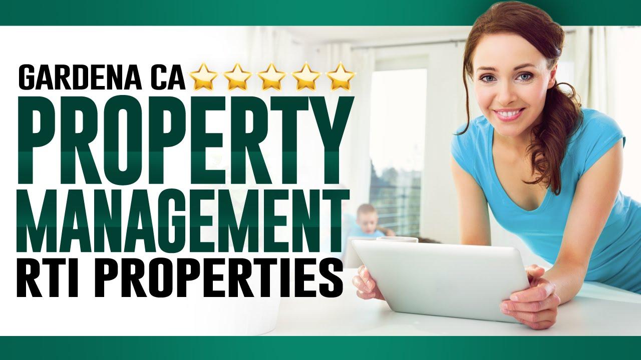 Great Gardena CA Property Management | RTI Properties   (310) 532 9122
