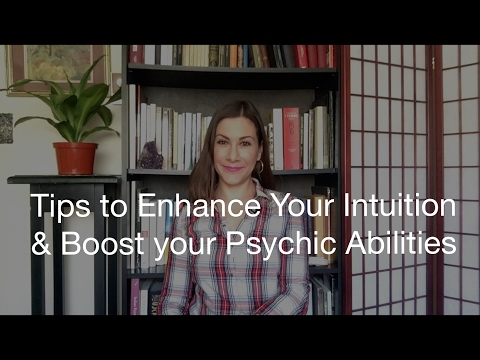 Tips to Enhance Your Intuition and Boost your Psychic Abilities
