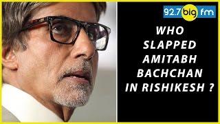 Who Slapped Amitabh ...