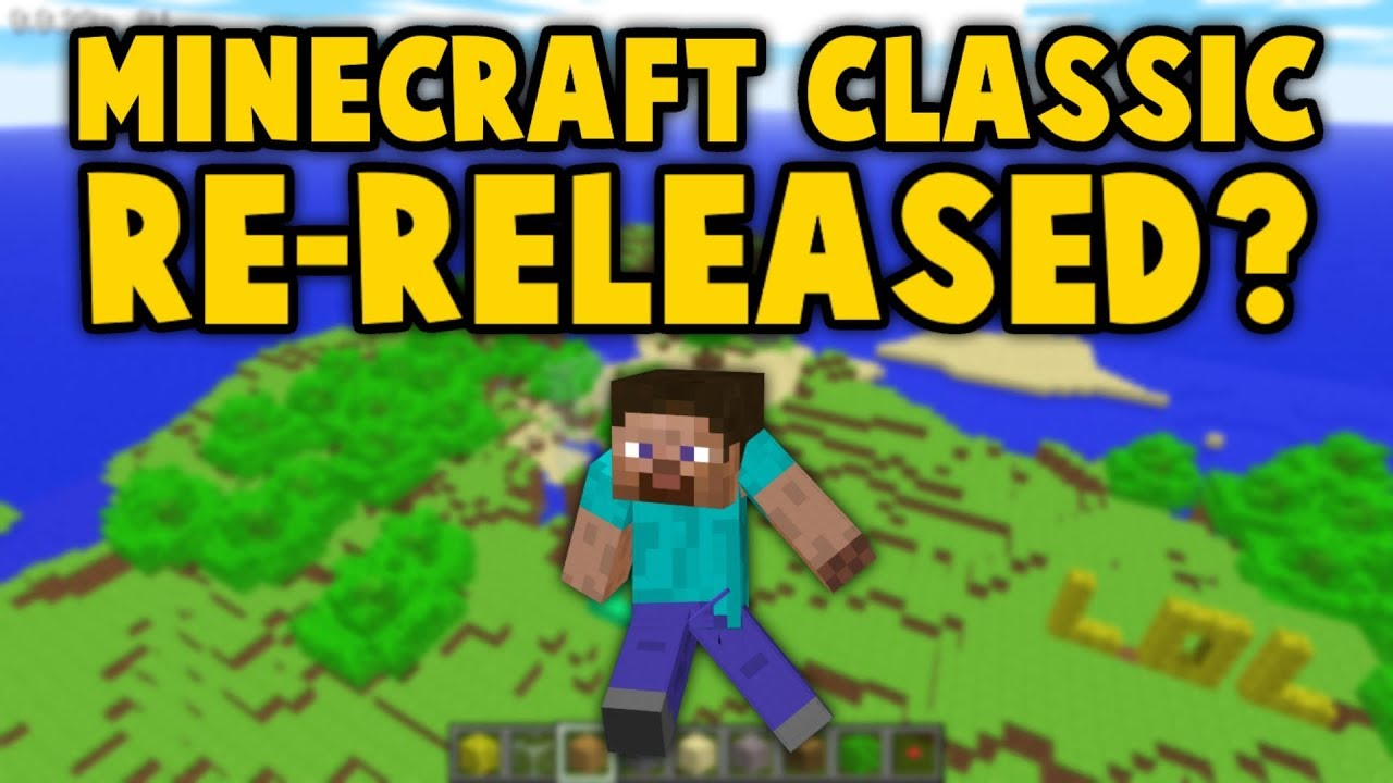 Minecraft Classic RE RELEASED For FREE (10 Year Anniversary) YouTube