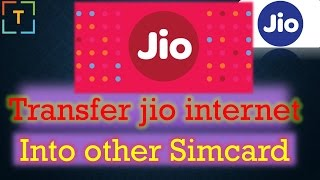 How to Transfer Jio internet into other operator sim card ? jio transfer data