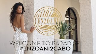 #Enzoani2Cabo: Welcome to Paradise - 2019 Enzoani Bridal Collection