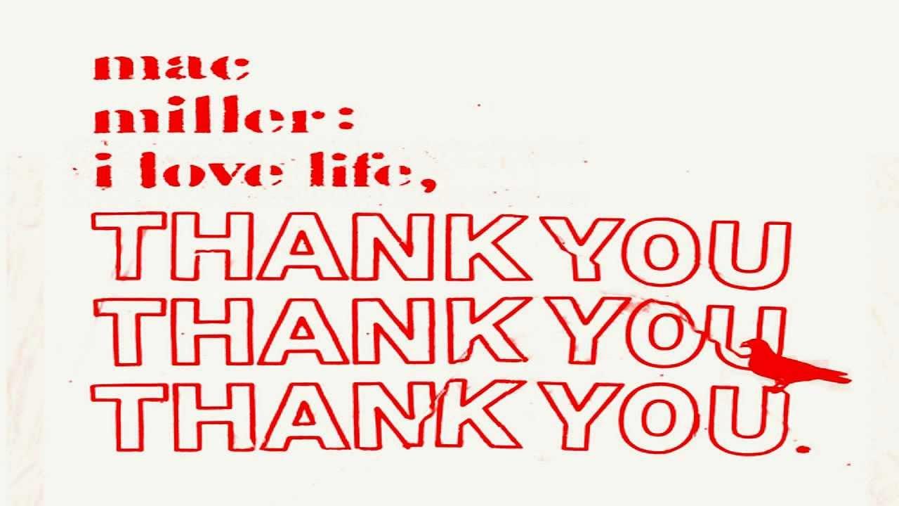 mac miller love life thank you