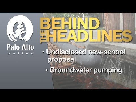 Behind the Headlines - Undisclosed New-School Proposal , Groundwater Pumping