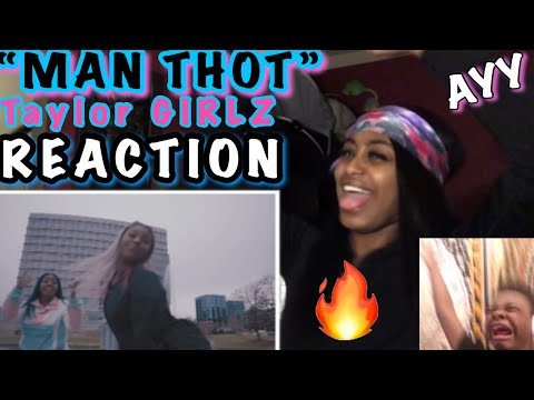 TAYLOR GIRLZ - MAN THOT (ROLL IN PEACE REMIX) REACTION!