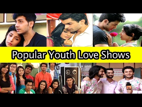 Popular Youth Love Shows of Indian Television