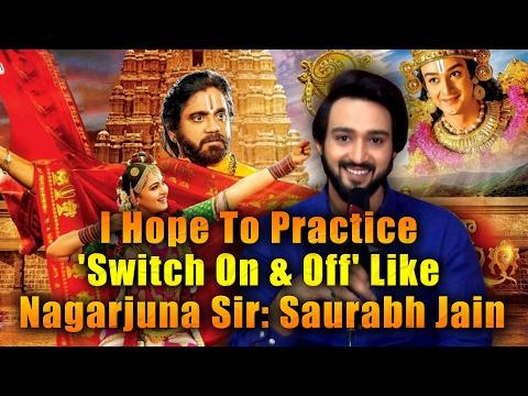 I hope to practice ''switch on & off'' like Nagarjuna sir: Saurabh Raj Jain | Om Namo Venkatesaya |