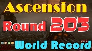 Ascension: Round 203 (Reset) *New* World Record! by MatoMaster21 - Black Ops Zombies
