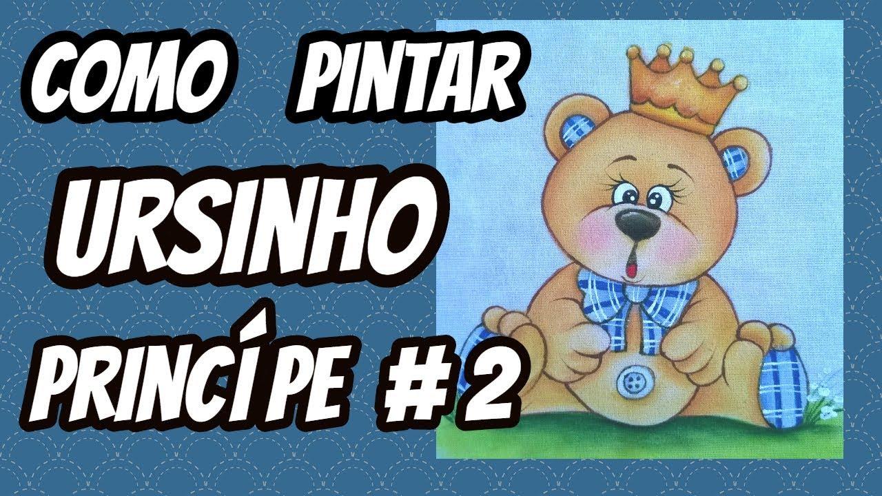 Como Pintar Ursinho Principe 2 Desenhos Crocantes Youtube