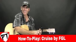 How To Play Cruise - Florida Georgia Line - Acoustic Guitar Chords Lesson