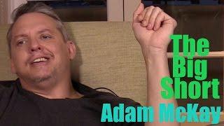 DP/30: The BIg Short, Adam McKay