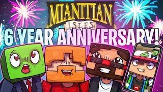 MIANITE'S 6 YEAR ANNIVERSARY! - (Mianitian Isles) Episode 42