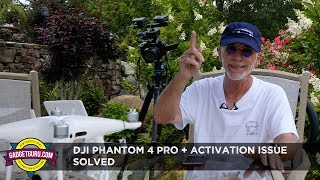 DJI Phantom 4 Pro + Activation Issue - Solution Found