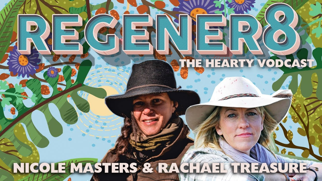 REGENER8 - Conversations with Nicole Masters and Rachael Treasure