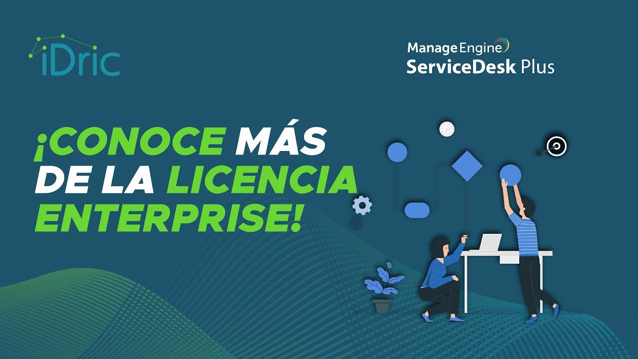 Vídeo - ServiceDesk Plus - Licencia Enterprise