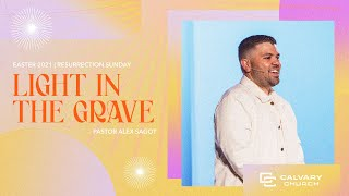 Why Jesus? - Light in The Grave | Easter Sunday 2021