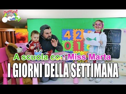 IMPARIAMO I GIORNI DELLA SETTIMANA - A scuola con Miss Marta