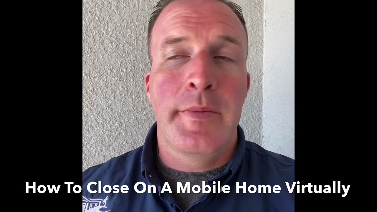 How To Close On A Mobile Home Virtually