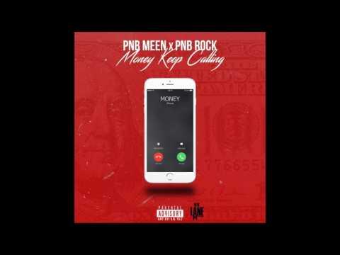 PnB Rock X PnB Meen - Money Keep Calling
