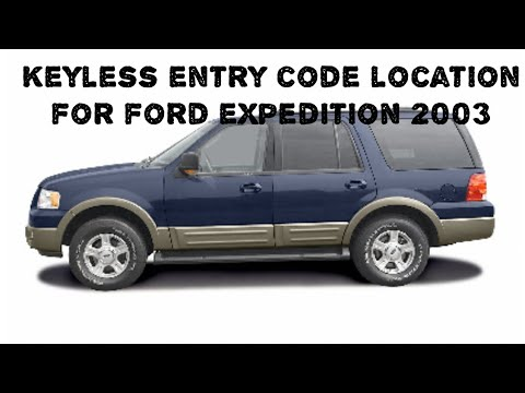 Keyless entry code location for ford expedition 2003