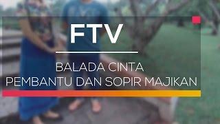 FTV SCTV - Balada Cinta Pembantu Dan Sopir Majikan