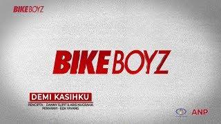 BIKEBOYZ - DEMI KASIHKU Official Video Lirik