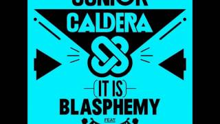 Watch Junior Caldera it Is Blasphemy video